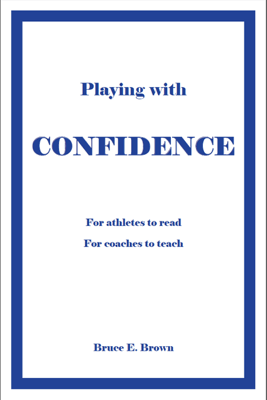 Playing with confidence - Bruce E. Brown