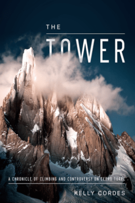 The Tower - Kelly Cordes