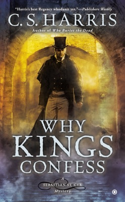 Why Kings Confess - C. S. Harris pdf download