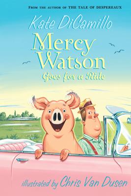 Mercy Watson Goes for a Ride - Kate DiCamillo & Chris Van Dusen