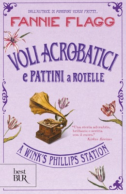 Voli acrobatici e pattini a rotelle - Fannie Flagg pdf download
