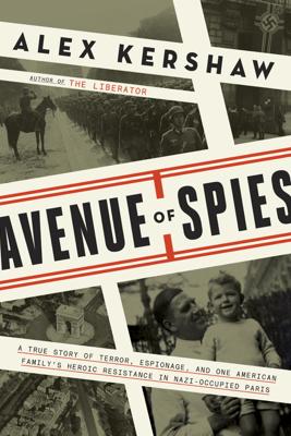 Avenue of Spies - Alex Kershaw
