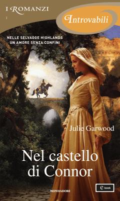 Nel castello di Connor (I Romanzi Introvabili) - Julie Garwood pdf download