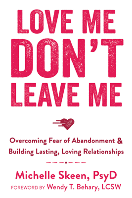 Love Me, Don't Leave Me - Michelle Skeen