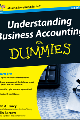 Understanding Business Accounting For Dummies - John A. Tracy & Colin Barrow