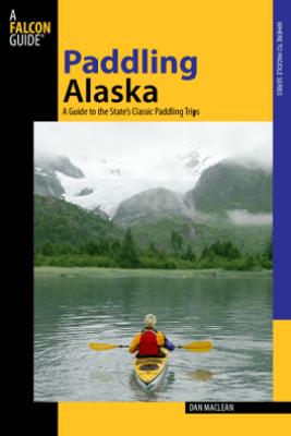 Paddling Alaska - Dan Maclean