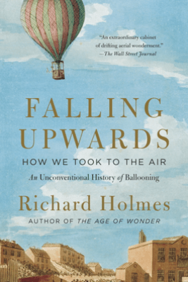 Falling Upwards - Richard Holmes