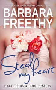 Steal My Heart (Bachelors & Bridesmaids #2) - Barbara Freethy pdf download