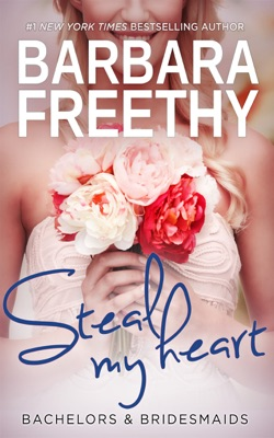Steal My Heart (Bachelors & Bridesmaids #2) - Barbara Freethy pdf download