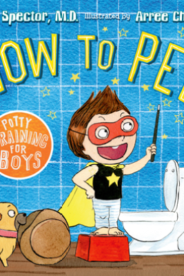 How to Pee: Potty Training for Boys - Dr. Todd Spector