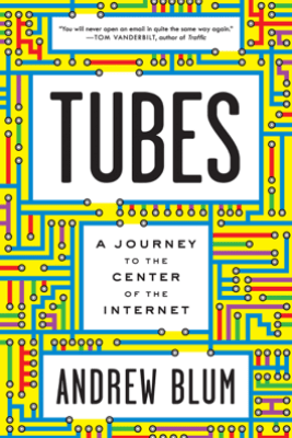 Tubes - Andrew Blum
