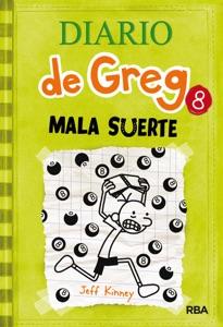 Diario de Greg 8. Mala Suerte - Jeff Kinney pdf download