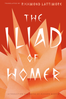 The Iliad of Homer - Homer & Richmond Lattimore