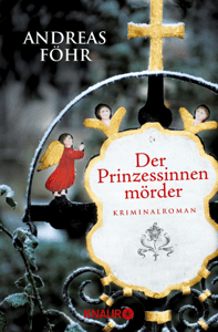 Der Prinzessinnenmörder - Andreas Föhr pdf download
