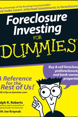 Foreclosure Investing For Dummies - Ralph R. Roberts & Joseph Kraynak