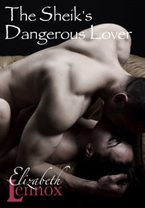 The Sheik's Dangerous Lover - Elizabeth Lennox pdf download