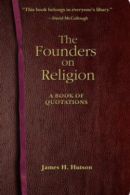 The Founders on Religion - James H. Hutson
