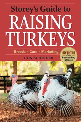 Storey's Guide to Raising Turkeys, 3rd Edition - Don Schrider