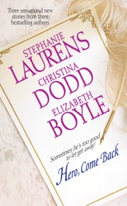 Hero, Come Back - Stephanie Laurens, Christina Dodd & Elizabeth Boyle pdf download