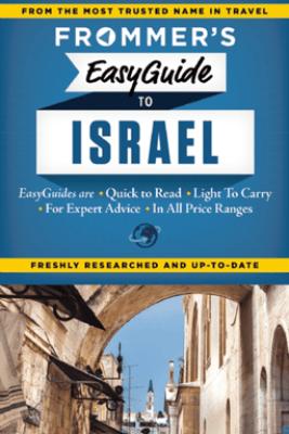 Frommer's EasyGuide to Israel - Robert Ullian