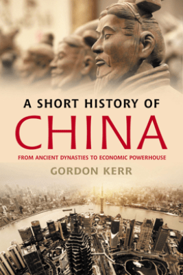 A Short History of China - Gordon Kerr