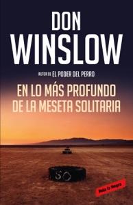 En lo más profundo de la Meseta Solitaria (Los misterios de Neal Carey 3) - Don Winslow pdf download