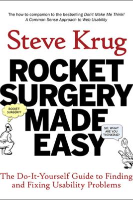 Rocket Surgery Made Easy - Steve Krug