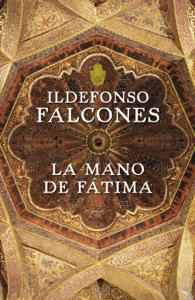 La mano de Fátima - Ildefonso Falcones pdf download