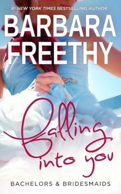 Falling into You (Bachelors & Bridesmaids #5) - Barbara Freethy pdf download