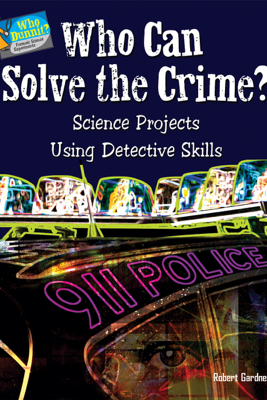 Who Can Solve the Crime? - Robert Gardner
