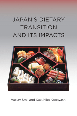Japan's Dietary Transition and Its Impacts - Vaclav Smil
