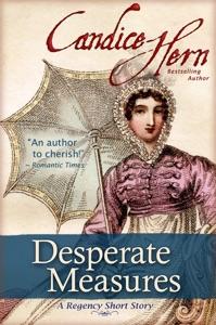 Desperate Measures (A Regency Short Story) - Candice Hern pdf download