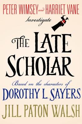 The Late Scholar - Jill Paton Walsh & Dorothy L. Sayers pdf download