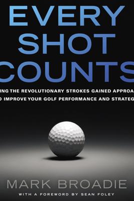 Every Shot Counts - Mark Broadie