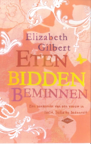 Eten, bidden, beminnen by Elizabeth Gilbert PDF Download