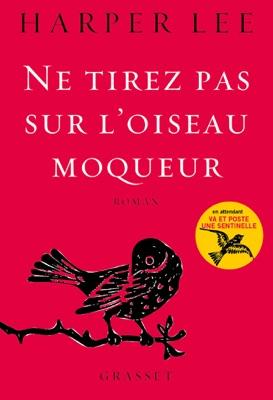 Ne tirez pas sur l'oiseau moqueur - Harper Lee pdf download