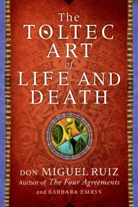 The Toltec Art of Life and Death - Don Miguel Ruiz & Barbara Emrys pdf download