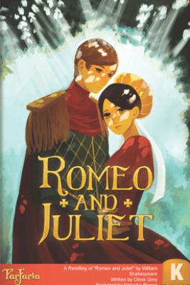 Romeo and Juliet - William Shakespeare & Olivia Grey