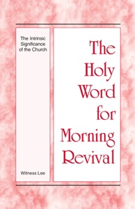 The Holy Word for Morning Revival - The Intrinsic Significance of the Church - Witness Lee pdf download
