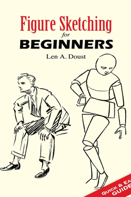 Figure Sketching for Beginners - Len A. Doust