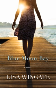 Blue Moon Bay (The Shores of Moses Lake Book #2) - Lisa Wingate pdf download