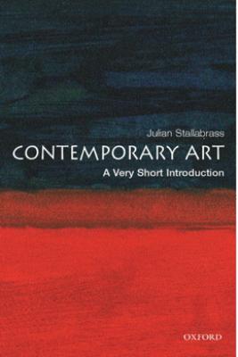 Contemporary Art: A Very Short Introduction - Julian Stallabrass