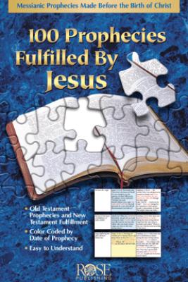 100 Prophecies Fulfilled - Rose Publishing