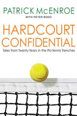 Hardcourt Confidential - Patrick Mcenroe