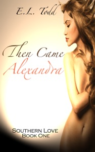Then Came Alexandra (Southern Love #1) - E. L. Todd pdf download
