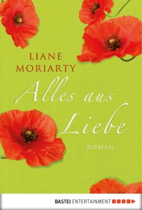 Alles aus Liebe - Liane Moriarty pdf download