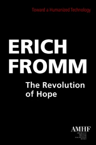 The Revolution of Hope: Toward a Humanized Technology - Erich Fromm pdf download