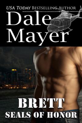 SEALs of Honor: Brett - Dale Mayer
