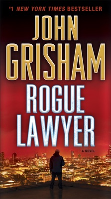 Rogue Lawyer - John Grisham pdf download