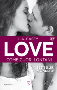 Love 3.5. Come cuori lontani - L.A. Casey pdf download